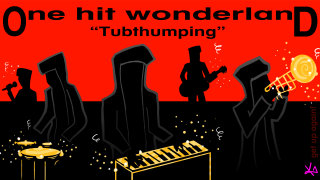 Todd in the Shadows: ONE HIT WONDERLAND: Tubthumping by Chumbawamba