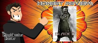 Blockbuster Buster: Honest Review: Blade II