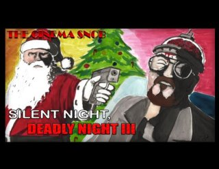 Cinema Snob: SILENT NIGHT, DEADLY NIGHT III: BETTER WATCH OUT!