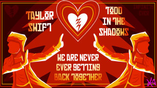 Todd in the Shadows: We Are Never Ever Getting Back Together