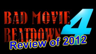 Bad Movie Beatdown: of 2012