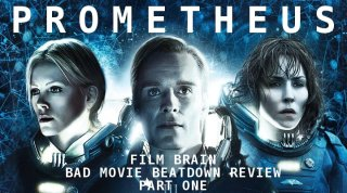 Bad Movie Beatdown: Prometheus (Part One)