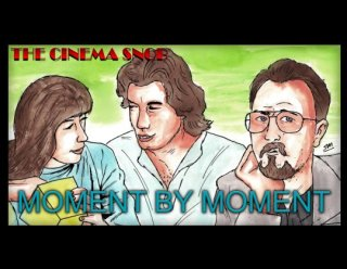 Cinema Snob: MOMENT BY MOMENT