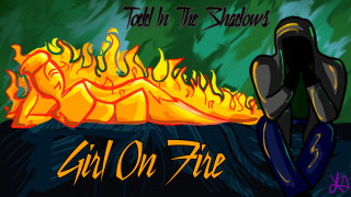 Todd in the Shadows: Girl on Fire