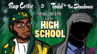 Todd in the Shadows: Mac and Devin Go to High School (with Rap Critic!)