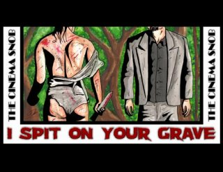 Cinema Snob: I SPIT ON YOUR GRAVE (Part 1)