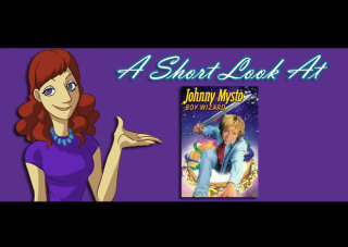 Obscurus Lupa Presents: A Short Look at Johnny Mysto: Boy Wizard