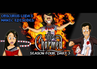 Obscurus Lupa Presents: Manic Episodes: Charmed (Season 4) - Part 3