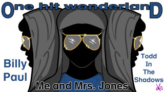 Todd in the Shadows: ONE HIT WONDERLAND: Me and Mrs. Jones
