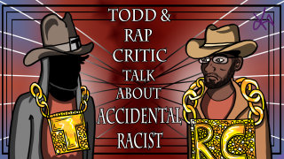 Todd in the Shadows: Todd and Rap Critic Talk About Accidental Racist