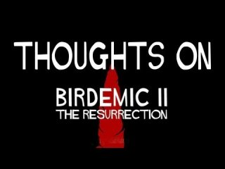 Your Movie Sucks: Thoughts on Birdemic 2
