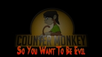 The Spoony Experiment: Counter Monkey - So You Want To Be Evil