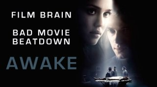 Bad Movie Beatdown: Awake