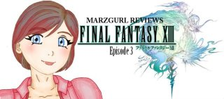 MarzGurl: Final Fantasy XIII - Episode 3