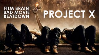 Bad Movie Beatdown: Project X (2012)