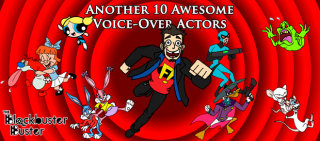 Blockbuster Buster: Another 10 Awesome Voice-Over Actors