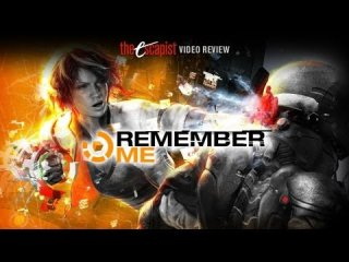 Escapist Reviews: REMEMBER ME