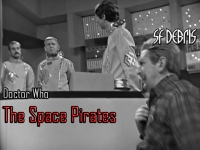 SF Debris: Doctor Who - The Space Pirates