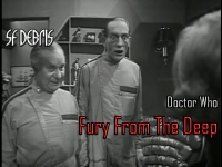 SF Debris: Doctor Who - Fury From The Deep
