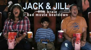 Bad Movie Beatdown: Jack & Jill