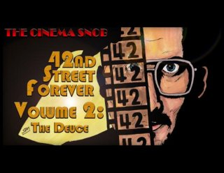 Cinema Snob: 42ND STREET FOREVER, VOLUME 2: THE DEUCE
