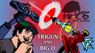 Anime Abandon: The Big O and Trigun
