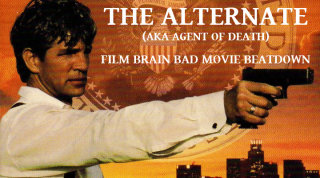 Bad Movie Beatdown: The Alternate (AKA Agent of Death)