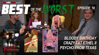 Red Letter Media: Best of the Worst: Bloody Birthday, Crazy Fat Ethel II, and Psycho From Texas