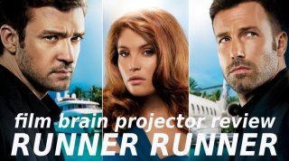 Film Brain: Projector: Runner Runner