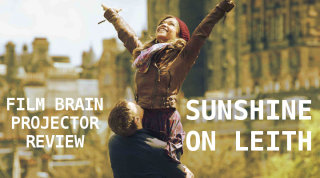 Film Brain: Projector: Sunshine on Leith