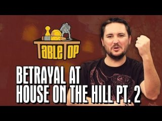 TableTop: Betrayal at House on the Hill: Ashly Burch, Keahu Kahuanui, Michael Swaim join Wil on TableTop pt2