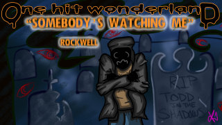 Todd in the Shadows: ONE HIT WONDERLAND: Somebody's Watching Me by Rockwell