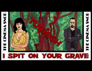 Cinema Snob: TURKISH I SPIT ON YOUR GRAVE