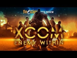 Escapist Reviews: XCOM: ENEMY WITHIN