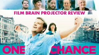 Film Brain: Projector: One Chance