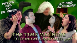 Phelous: The Time Machine (I Found at a Yard Sale) Part 1