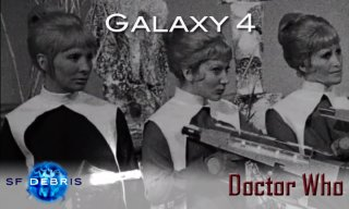 SF Debris: Doctor Who - Galaxy 4