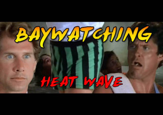 Obscurus Lupa Presents: Baywatching: Heat Wave