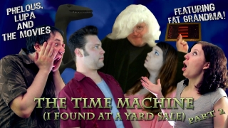 Phelous: The Time Machine (I Found at a Yard Sale) Part 2