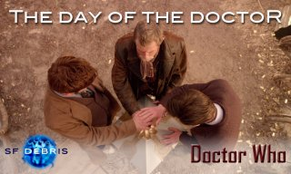 SF Debris: Doctor Who - The Day of the Doctor