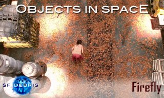 SF Debris: Firefly: Objects in Space