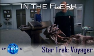 SF Debris: VOY: In The Flesh