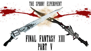 The Spoony Experiment: Final Fantasy XIII - Part 5