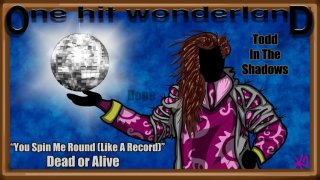 Todd in the Shadows: ONE HIT WONDERLAND: You Spin Me Round (Like a Record) by Dead or Alive