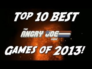 Angry Joe Show: Top 10 BEST Games of 2013!