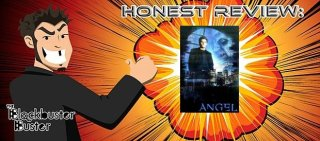 Blockbuster Buster: Honest Review: Angel