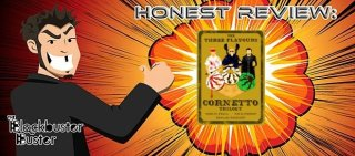 Blockbuster Buster: Honest Review: The Three Flavors Cornetto Trilogy