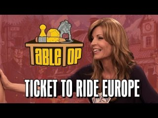 TableTop: Ticket to Ride Europe: Anne Wheaton, Emma Caulfield, and John Kovalic join Wil on TableTop SE2E19