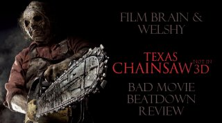 Bad Movie Beatdown: Texas Chainsaw (w/Welshy)