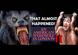 Obscurus Lupa Presents: That Almost Happened! An American Werewolf in London II